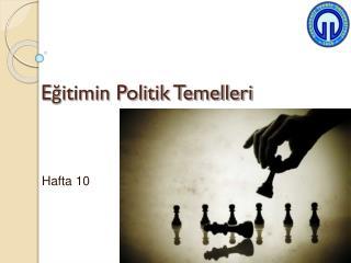 Eğitimin Politik Temelleri