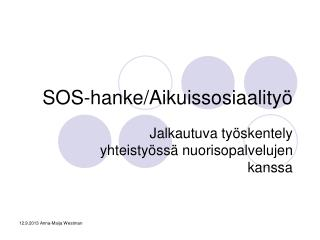 SOS-hanke/Aikuissosiaality�