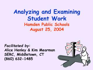 Analyzing and Examining Student Work Hamden Public Schools August 25, 2004