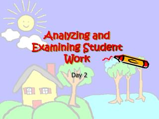 Analyzing and Examining Student Work