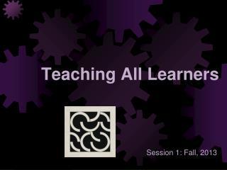 Teaching All Learners