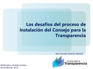 Los desafíos del proceso de instalación del Consejo para la Transparencia