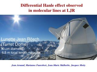 Differential Hanle effect observed  in molecular lines at LJR