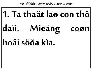 365. ÑÖÔÏC LAØM BAÏN CUØNG Jesus