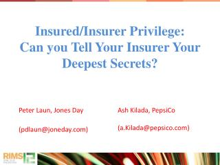 Insured/Insurer Privilege: Can you Tell Your Insurer Your Deepest Secrets?