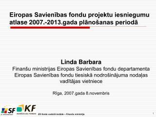 Eiropas Savienības fondu projektu iesniegumu atlase 2007.-2013.gada plānošanas periodā