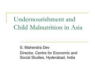 Undernourishment and Child Malnutrition in Asia