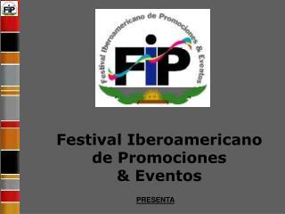 Festival Iberoamericano de Promociones  & Eventos