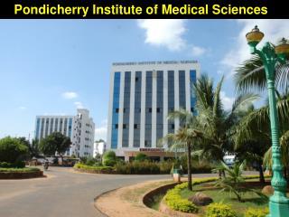 Pondicherry Institute of Medical Sciences