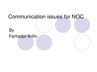 Communication issues for NOC