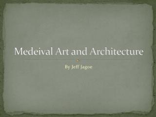 Medeival Art and Architecture