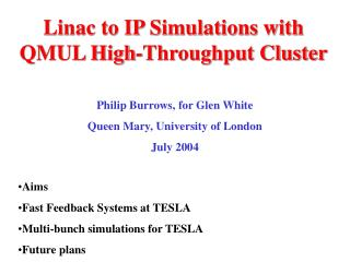 Linac to IP Simulations with QMUL High-Throughput Cluster