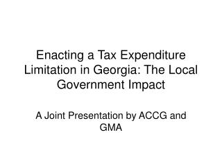 Enacting a Tax Expenditure Limitation in Georgia: The Local Government Impact