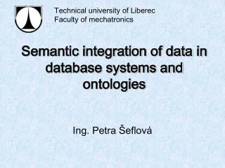 Semantic integration of data in database systems and ontologies