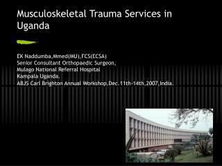Musculoskeletal Trauma Services in Uganda