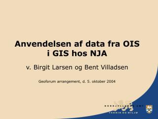 v. Birgit Larsen og Bent Villadsen Geoforum arrangement, d. 5. oktober 2004