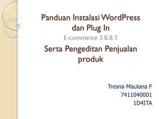 Panduan Instalasi WordPress dan  Plug In  E-commerce 3.8.8.1 Serta  Pengeditan Penjualan produk