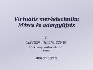 Virtuális méréstechnika Mérés és adatgyűjtés