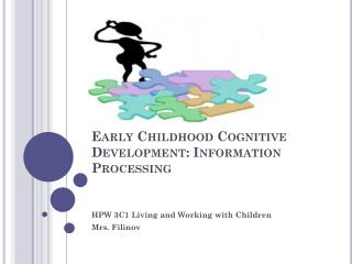 Early Childhood Cognitive Development: Information Processing
