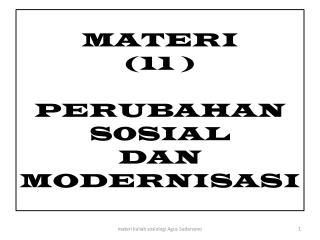 MATERI ( 11 ) PERUBAHAN S0SIAL  DAN MODERNISASI