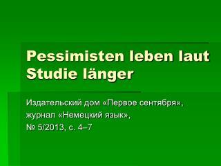 Pessimisten leben laut Studie länger