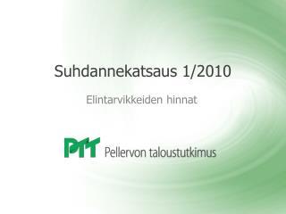 Suhdannekatsaus 1/2010