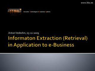 Informaton  Extraction (Retrieval) in Application to e-Business