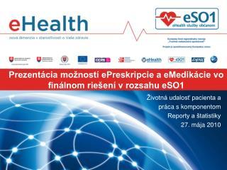 Prezentácia možností ePreskripcie a eMedikácie vo finálnom riešení v rozsahu eSO1