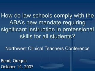 How do law schools comply with the ABA s new mandate requiring significant instruction in professional skills for all st