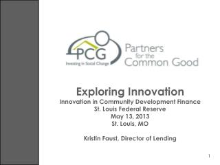 Exploring Innovation Innovation in Community Development Finance St. Louis Federal Reserve