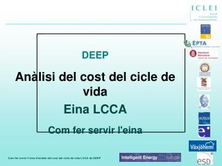 DEEP An�lisi del cost del cicle de vida  Eina LCCA Com fer servir l'eina