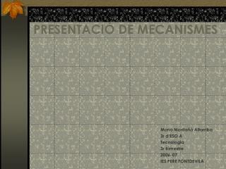 PRESENTACIÓ DE MECANISMES