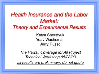 Health Insurance and the Labor Market:  Theory and Experimental Results