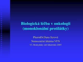 Biologick  l cba v onkologii monoklon ln  protil tky