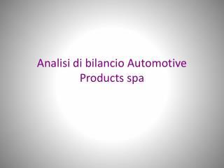 Analisi di bilancio Automotive Products spa