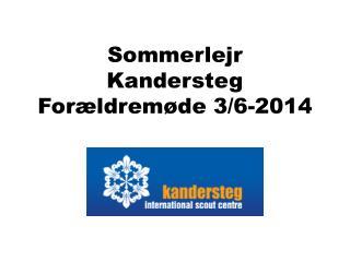 Sommerlejr Kandersteg Forældremøde 3/6-2014