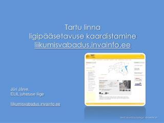 Tartu linna  ligip��setavuse kaardistamine liikumisvabadusvainfo.ee
