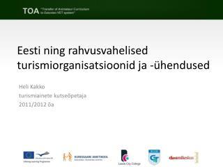 Eesti ning rahvusvahelised turismiorganisatsioonid ja -ühendused