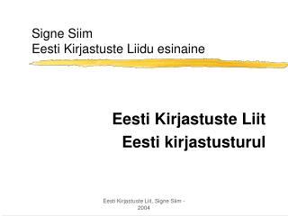 Signe Siim Eesti Kirjastuste Liidu esinaine