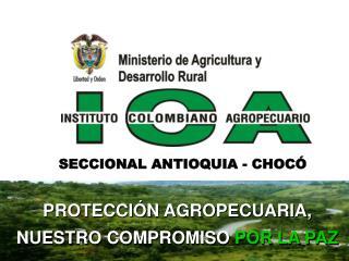 PROTECCI N AGROPECUARIA, NUESTRO COMPROMISO POR LA PAZ