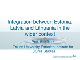 Integration between Estonia, Latvia and Lithuania in the wider context