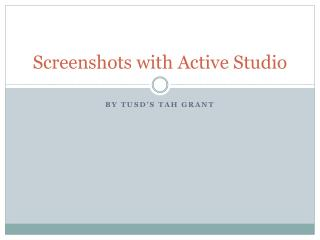 Screenshots with Active Studio