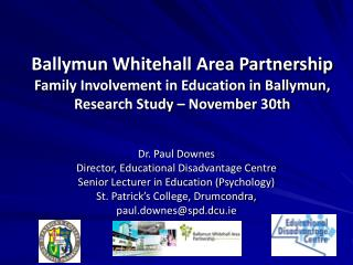 Ballymun Whitehall Area Partnership Family Involvement in Education in Ballymun, Research Study   November 30th