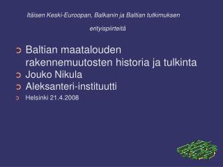 It�isen Keski-Euroopan, Balkanin ja Baltian tutkimuksen erityispiirteit�