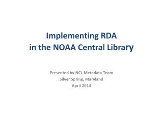 Implementing RDA  in the NOAA Central Libra ry