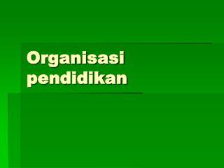 Organisasi pendidikan