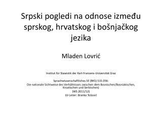 Srpski pogledi na odnose  izme đu sprskog, hrvatskog i bošnjačkog jezika