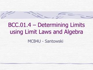 BCC.01.4 – Determining Limits using Limit Laws and Algebra