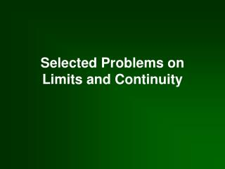 Selected Problems on Limits and Continuity