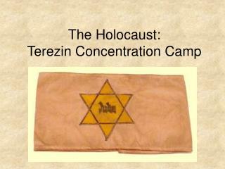 The Holocaust: Terezin Concentration Camp